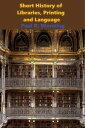 楽天Kobo電子書籍ストアで買える「Short History of Libraries, Printing and LanguageShort History Series, #4【電子書籍】[ Paul R. Wonning ]」の画像です。価格は350円になります。