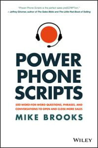 Power Phone Scripts500 Word-for-Word Questions, Phrases, and Conversations to Open and Close More Sales【電子書籍】[ Mike Brooks ]