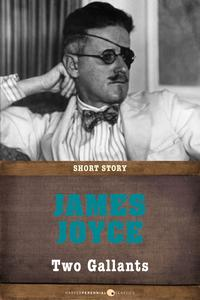 Two GallantsShort Story【電子書籍】[ James Joyce ]