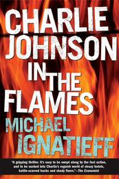 Charlie Johnson in the FlamesA Novel【電子書籍】[ Michael Ignatieff ]