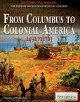 From Columbus to Colonial America1492 to 1763【電子書籍】[ Jeff Wallenfeldt ]