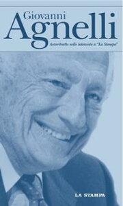 Giovanni Agnelli【電子書籍】[ AA.VV. ]
