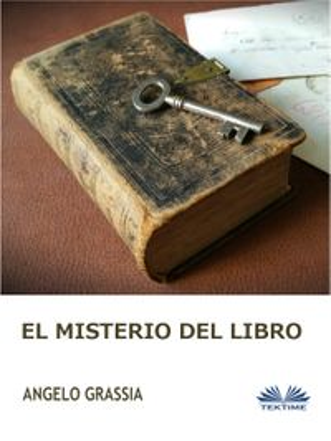 El Misterio Del Libro【電子書籍】[ Angelo Grassia ]