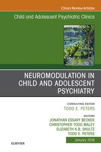 Neuromodulation in Child and Adolescent Psychiatry, An Issue of Child and Adolescent Psychiatric Clinics of North America, Ebook【電子書籍】[ Elizabeth Shultz ]
