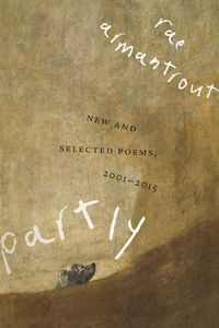 PartlyNew and Selected Poems, 2001?2015【電子書籍】[ Rae Armantrout ]
