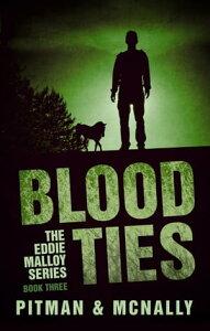 Blood TiesThe Eddie Malloy series【電子書籍】[ joe mcnally ]