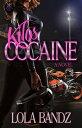 楽天Kobo電子書籍ストアで買える「Kilos Cocaine【電子書籍】[ Lola Bandz ]」の画像です。価格は427円になります。