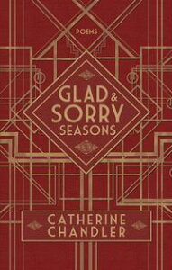 Glad and Sorry Seasons【電子書籍】[ Catherine Chandler ]