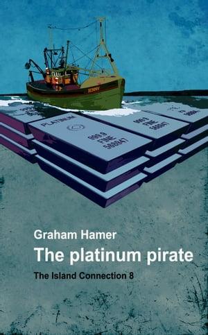 洋書, FICTION & LITERTURE The Platinum Pirate A suspense thriller Graham Hamer