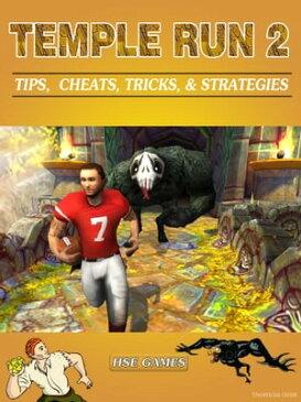 Temple Run 2 Tips, Cheats, Tricks, & Strategies【電子書籍】[ HSE Games ]