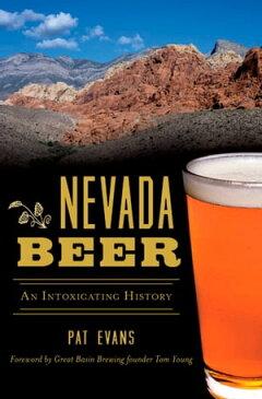 Nevada BeerAn Intoxicating History【電子書籍】[ Pat Evans ]
