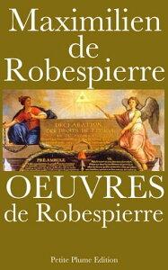 ?uvres de Robespierre【電子書籍】[ Maximilien de Robespierre ]