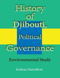 History of Djibouti, Political Governance【電子書籍】[ Joshua Hamilton ]