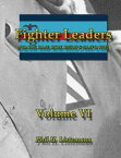 Fighter Leadersof the RAF, RAAF, RCAF, RNZAF & SAAF in WW2【電子書籍】[ Phil H. Listemann ]