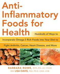 Anti-Inflammatory Foods for Health: Hundreds of Ways to Incorporate Omega-3 Rich Foods into Your Diet to Fight Arthritis, Cancer, HeartHundreds of Ways to Incorporate Omega-3 Rich Foods into Your Diet to Fight Arthritis, Cancer, Heart【電子書籍】