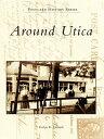 Around Utica【電子書籍】[ Evelyn R. Edwards ]