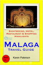 Malaga, Costa del Sol, Spain Travel Guide - Sightseeing, Hotel, Restaurant & Shopping Highlights (Illustrated)【電子書籍】[ Karen Paterson ]