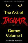 The A-Z of Atari Jaguar Games - Volume 1【電子書籍】[ Kieren Hawken ]