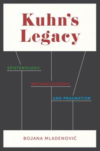 Kuhn's LegacyEpistemology, Metaphilosophy, and Pragmatism【電子書籍】[ Bojana Mladenovi? ]