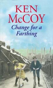 Change For A Farthing【電子書籍】[ Ken McCoy ]
