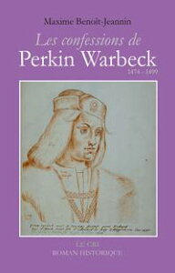 Les Confessions de Perkin WarbeckRoman historique【電子書籍】[ Maxime Beno?t-Jeannin ]