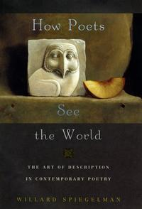 How Poets See the WorldThe Art of Description in Contemporary Poetry【電子書籍】[ Willard Spiegelman ]
