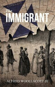 The Immigrant: One from My Four Legged Stool【電子書籍】[ III Alfred Woollacott ]