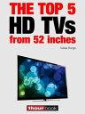 楽天Kobo電子書籍ストアで買える「The top 5 HD TVs from 52 inches1hourbook【電子書籍】[ Tobias Runge ]」の画像です。価格は250円になります。