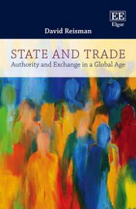 State and TradeAuthority and Exchange in a Global Age【電子書籍】[ David Reisman ]