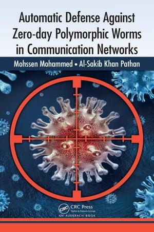 洋書, COMPUTERS & SCIENCE Automatic Defense Against Zero-day Polymorphic Worms in Communication Networks Mohssen Mohammed