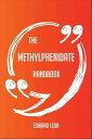 The Methylphenidate Handbook - Everything You Need To Know About Methylphenidate【電子書籍】[ Edward Leon ]