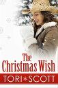The Christmas Wish【電子書籍】[ Tori Scott ]