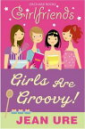 Girls Are Groovy!【電子書籍】[ Jean Ure ]