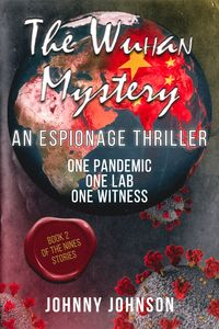 The Wuhan Mystery【電子書籍】[ Johnny Johnson ]