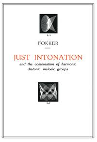 Just Intonation and the Combination of Harmonic Diatonic Melodic Groups【電子書籍】[ A.D. Fokker ]