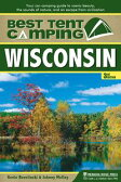 Best Tent Camping: WisconsinYour Car-Camping Guide to Scenic Beauty, the Sounds of Nature, and an Escape from Civilization【電子書籍】[ Kevin Revolinski ]