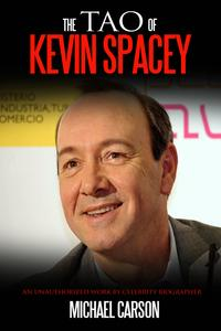 The Tao of Kevin Spacey【電子書籍】[ Michael Carson ]