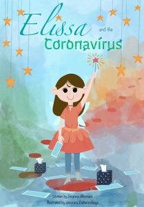 Elissa and the Coronavirus【電子書籍】[ Deanna Altomara ]