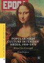 Popular High Culture in Italian Media, 1950?1970Mona Lisa Covergirl【電子書籍】[ Emma Barron ]