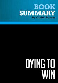 Summary: Dying to Win - Robert A. PapeThe Strategic Logic of Suicide Terrorism【電子書籍】[ Capitol Reader ]
