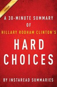 Summary of Hard Choicesby Hillary Rodham Clinton   Includes Analysis【電子書籍】[ Instaread Summaries ]