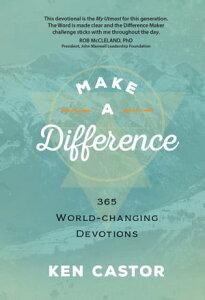 Make a Difference365 World-Changing Devotions【電子書籍】[ Ken Castor ]