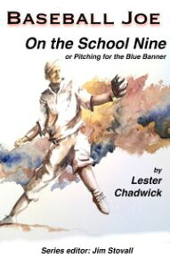 Baseball Joe on the School NinePitching for the Blue Banner【電子書籍】[ Lester Chadwick ]