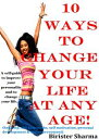 10 Ways To Change Your Life at Any Age! A self-guide to improve your personality and to change your life….【電子書籍】[ Birister Sharma ]