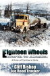 Eighteen Wheels North to AlaskaA History of Trucking in Alaska【電子書籍】[ Cliff Bishop ]