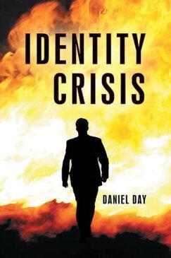 Identity Crisis【電子書籍】[ Daniel Day ]