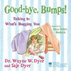Good-bye, Bumps!Talking to What's Bugging You【電子書籍】[ Saje Dyer ]