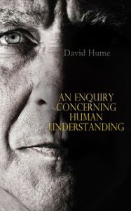 An Enquiry Concerning Human Understanding【電子書籍】[ David Hume ]