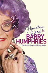 Handling EdnaThe Unauthorised Biography【電子書籍】[ Barry Humphries ]