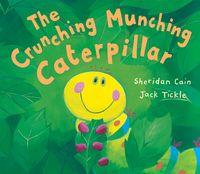 The Crunching Munching Caterpillar(Read aloud by Doon Mackichan and Jamie Theakston )【電子書籍】[ Sheridan Cain ]